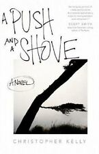 A Push and a Shove by Christopher Kelly (2007, Paperback)