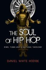 The Soul of Hip Hop: Rims, Timbs and a Cultural Theology-ExLibrary