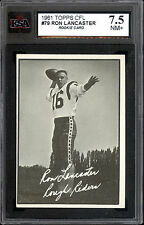 1961 TOPPS CFL FOOTBALL #79 RON LANCASTER RC KSA 7.5 N-MINT ROUGH RIDERS ROOKIE