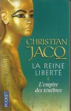CHRISTIAN JACQ LA REINE LIBERTE L'EMPIRE DES TENEBRES