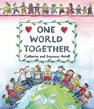 NEW One World Together by Catherine Anholt