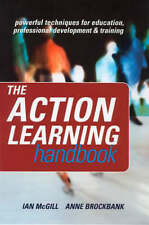 USED (GD) The Action Learning Handbook: Powerful Techniques for Education, Profe