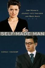 Self-Made Man: One Woman's Journey into Manhood and Back Again, Vincent, Norah,