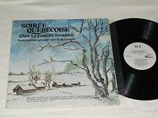 SOIREE QUEBECOISE Chez La Famille Tremblay LP 1985 M.F. Records MF-100 VG/NM
