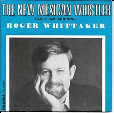 "45 TOURS / 7"" SINGLE--ROGER WHITAKER-THE NEW MEXICAN WHSIPER / EARLY ONE MORNING"