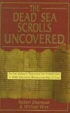 The Dead Sea Scrolls Uncovered: The First Complete Translation and Interpretatio