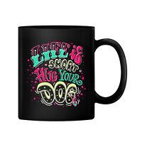 Life is Short Hug Your Dog Ceramic 11oz Coffee Mug Tea Cup Gift