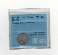 **1872H Rotated Dies**, CCCS Graded Canadian,  10  Cent, **VF-30**Corrosion