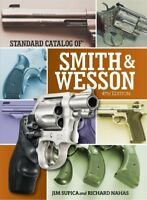 Standard Catalog of Smith & Wesson, Hardcover by Supica, Jim; Nahas, Richard,...