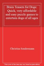 Brain Teasers for Dogs: Quick, very affordable and easy puzzle games to enterta