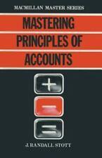 Mastering Principles of Accounts by J. Randall Stott (1982, Paperback)