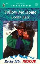 Follow Me Home : Rocky Mtn. Rescue (Harlequin Intrigue, 459), Leona Karr,0373224