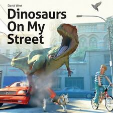 NEW - Dinosaurs On My Street by West, David