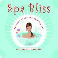 Spa Bliss: Heavenly Ideas for Chilling Out, Glanville-Blackburn, Jo, Very Good B