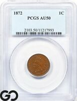 1872 PCGS AU 50 Indian Head Penny Almost Uncirculated 50 ** Better Date!