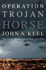 Operation Trojan Horse: The Classic Breakthrough Study of UFOs, Brand New, Fr...