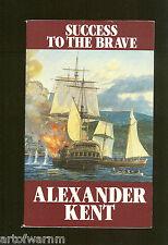 SUCCESS TO THE BRAVE - Bolitho RN Napl. sea novel - Alexander Kent UK SB VG