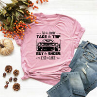 Women's Life Is Short Take The Trip Car Tee Blouse Top Casual Letters T-Shirt