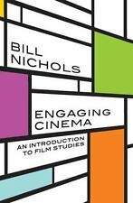 Engaging Cinema : An Introduction to Film Studies by Bill Nichols (2010,...
