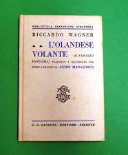 L' Olandese volante - R. Wagner - Ed. Sansoni  - Guido Manacorda