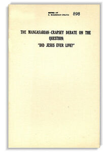Mangasarian-Crapsey Debate: Did Jesus Ever Live? (Haldeman-Julius Blue Book)