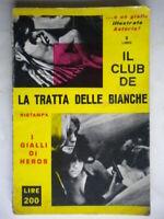 Il club della de La tratta delle biancheNixon Libergialli heroserotica giallo