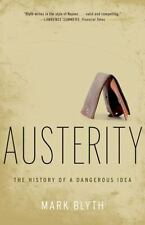 Austerity: The History of a Dangerous Idea: By Blyth, Mark