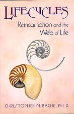 Lifecycles: Reincarnation and the Web of LifeChristopher M. Bache Hardback