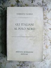 UMBERTO NOBILE: GLI ITALIANI AL POLO NORD