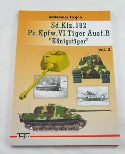 """Sd.Kfz.182 Pz.Kpfw.VI Tiger Ausf.B """"Konigstiger"""" vol. 2; Waldemar Trojca"""