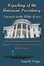 Hijacking of the American Presidency: Terrorists in the White House (Paperback o