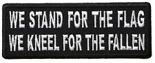WE STAND FOR THE FLAG, WE KNEEL FOR THE FALLEN - IRON OR SEW ON PATCH