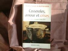 Casseroles, amour et crises - Ce que cuisiner veut dire  Jean-Claude Kaufmann