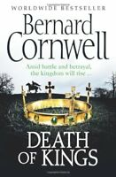 Death of Kings. Bernard Cornwell (The Warrior Chronicles) By Bernard Cornwell