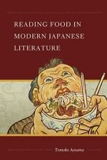 Reading Food in Modern Japanese Literature (Tomoko Aoyama, 2008) Like New