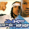 Live and Die for Hip Hop [Single] [Maxi Single] by Kris Kross (CD, Apr-1996, Col