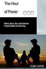 NEW The Hour of Power: When Jesus, Zen, and Quantum Physics Meet the USArmy