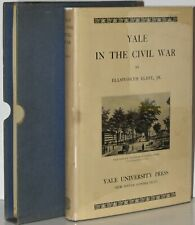 Ellsworth Elliot Jr / YALE IN THE CIVIL WAR First Edition 1932 #278592