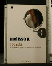 100 COLPI DI SPAZZOLA PRIMA DI ANDARE A DORMIRE. Melissa P. Fazi.