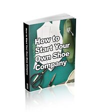 How To Start Your Own Shoe Company: A start-up guide book