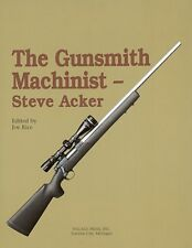 The Gunsmith Machinist book 1 /gunsmithing / gun building / machining
