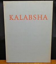 KALABSHA THE PRESERVING OF THE TEMPLE By G. R. H. Wright 1972 HC