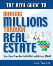 The Real Guide to Making Millions Through Real Estate : Start Your Portfolio wi…