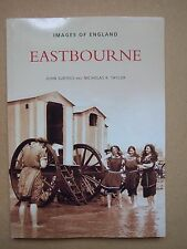 IMAGES OF ENGLAND EASTBOURNE  SURTEES TAYLOR SUSSEX PHOTOGRAPH HISTORY BOOK