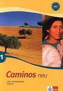 Caminos 1. Neu. Lehr- und Arbeitsbuch Spanisch ohne CD /  #g03