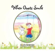 When Goats Smile by Ellen Babinski (2013, Paperback)