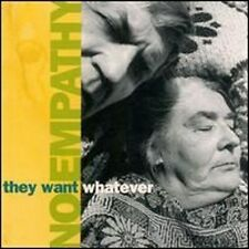 CD NO EMPATHY - THEY WANT WHATEVER  / comme neuf