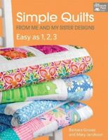 Simple Quilts from Me and My Sister Designs : Easy As 1,2,3, Paperback by Gro...