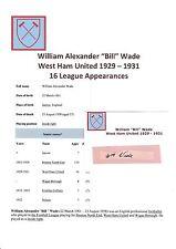 BILL WADE WEST HAM UTD 1929-1931 VERY RARE ORIGINAL HAND SIGNED CUTTING/CARD
