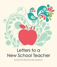 Letters to a New School Teacher: Advice From America's Best Educators by 2011-20